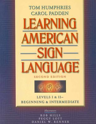 Learning American Sign Language By Humphries, Tom/ Padden, Carol