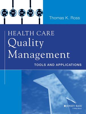 Health Care Quality Management By Ross, Thomas K.